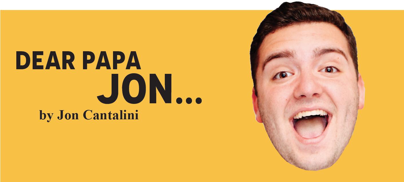 Dear Papa Jon...