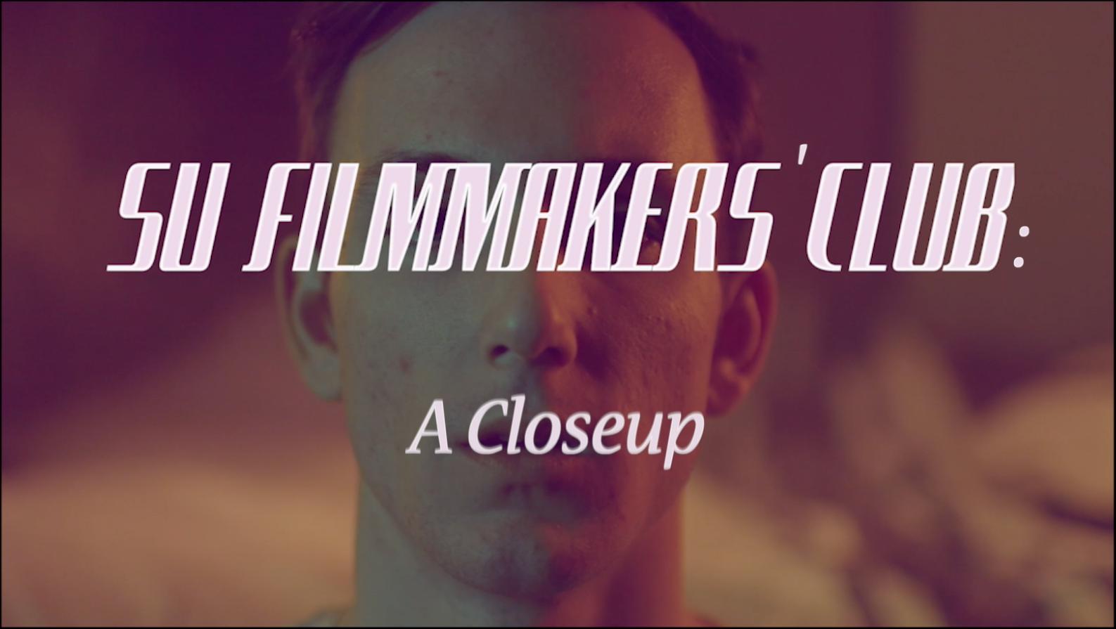SU Filmmakers' Club: A Closeup