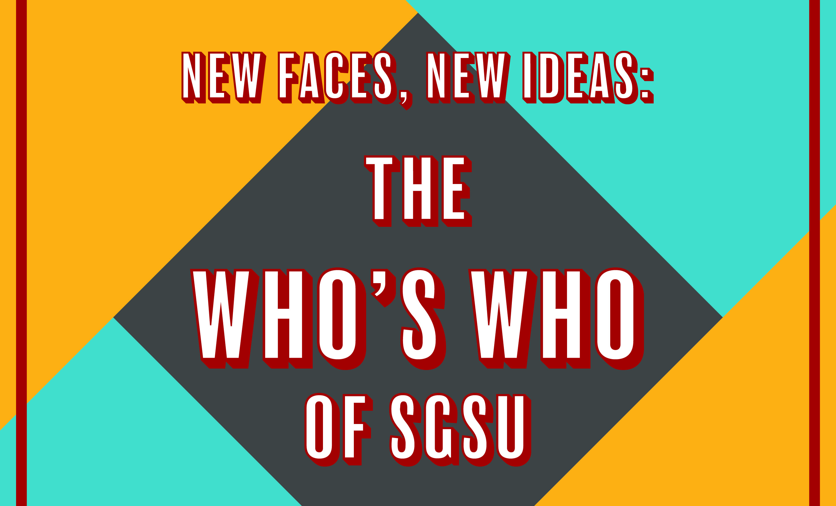 New Faces, New Ideas: The Who's Who of SGSU